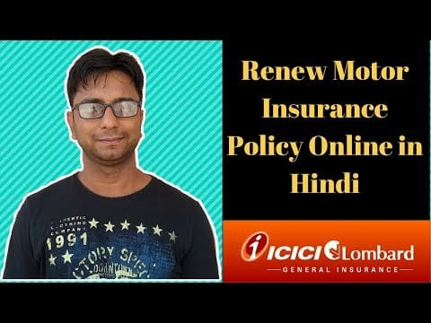 How To Renew Motor Vehicle Insurance Policy Online [ICICI ...